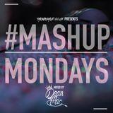 #MashupMondays Mixed by Dean Mac