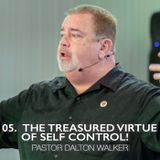 05. The Treasured Virtue of Self Control!