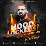 DJ Kalonje - HoodLocked 31 (Billboard Hits)