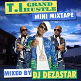 T.I MINI MIXTAPE | MIXED BY DJ DEZASTAR