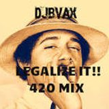 LEGALIZE IT!!! 420 MIX-DJBVAX