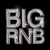 BIG RNB - Anthems