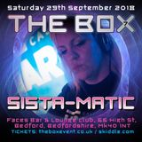 SISTA-MATIC -  Live @ The Box 7 - 29th Sept 2018  - With Mc Deanie Rankin and SR