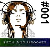 Tech And Grooves  #001 - (Tech House Selection) - MARCH 2016
