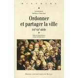 Emission de littérature spéciale Histoire : Ordonner et partarger la ville