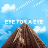 SCRATCHTHEBLOCK PRESENTS: EYE FOR A EYE (MUSIC FOR HIP-HOP LOVERS)
