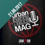 FreeK Urban Mag (21.06.17): Ft. AMBT & Bossnak