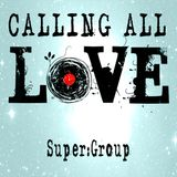 """Super:Group """"Calling All Love"""" Medley"""