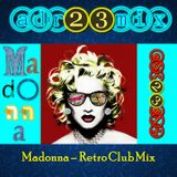 Madonna - Retro Club Mix (adr23mix)
