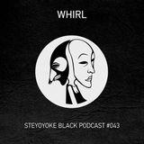 Whirl - Steyoyoke Podcast #043