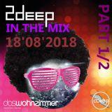 18/08/2018 2deep live @ dasWohnzimmer Backnang, Part 1/2