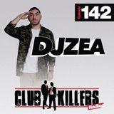 Dj Zea Club Killers Radio #142