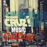 Rober Cruz presents 'Music Calling' #1