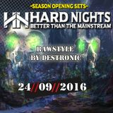 24.09.2016 - Hard Nights Opening SET 04 - Rawstyle by Destronic