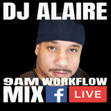The DJ Alaire Workflo Mix 1/30/17