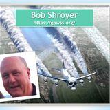 Bob Shroyer - Anti-Geoengineering and Local Activism