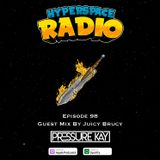 #098 - Hyperspace Radio - Guest Mix by Juicy Brucy
