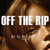 DJ Big Jacks - Off The Rip