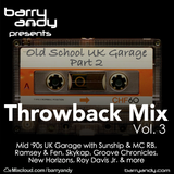 #TheThrowbackMix Vol. 3 - UK Garage // @IAmBarryAndy on Instagram