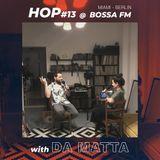 HOP#13 with DA MATTA  @ BOSSA FM