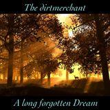 The Dirtmerchant. A long forgotten dream