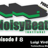Noisybeat podcast - Episode # 8 / Luigi Virdis - Techno/Deep mixes