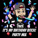 It's my Birthday Bitch, Party Mix