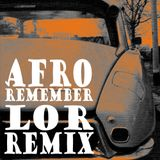 Afro remember LOR remix
