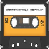 J&M Brothers Session January 2014