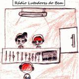 Rádio Lutadores do Bem- Programa 01 - Nossa Escola Querida