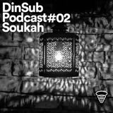 DinSub Podcast #02 - Soukah
