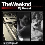 The Weeknd X Dj Kwest