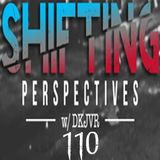 Shifting Perspectives With DKJVR 110 (2.8.18))