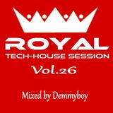 Royal Tech-House Session Vol.26 - Mixed by Demmyboy
