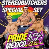 Stereo Butchers (Alex Acosta & Jose Spinnin) Presents Pride Mexico Feel Alive 2012 (Special Set)