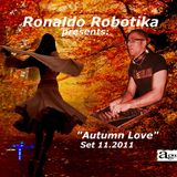 "Ronaldo Robotika presents: ""Autumn Love"" Set 11.2011"