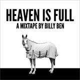 Heaven is Full   A Mixtape by Billy Ben