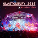 THE GLASTONBURY 2016 PREVIEW SHOW