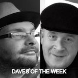 Daves of the week - 28 08 2015