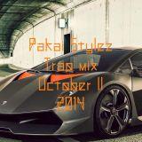 Pakai Stylez /  Trap mix / Oktober II  / 2014