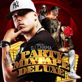 PM // Party Mixtape Deluxe // Reggaeton and much more // mixed by Dj Chama