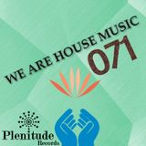 We Are House Music 071