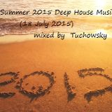 Summer 2015 Deep House Music (18 July 2015) mixed by Tuchowsky