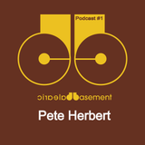Balearic Basement PODCAST #1 With PETE HERBERT
