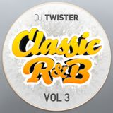 Dj Twister - Classic R&B Vol. 3 [Download links in description]