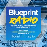 Blueprint radio ft; Ben Nott, Aaiste, Alex Ludlow- 24/3 @Bucket list, Sydney Australia!
