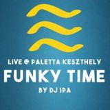 Ipa - FUNKY TIME live @ Paletta Keszthely