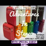 Adventures In Stereo w/ Special Guest Lefto (4.19.15)