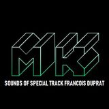 MK' SOUNDS OF SPécial Track FRANCOIS DUPRAT