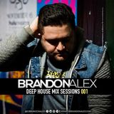 BrandonAlex Deep House mix Sessions 001 (112 - 120) [Intro Clean]